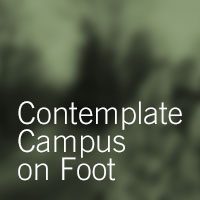 Contemplate Campus on Foot